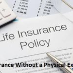 Life Insurance Without a Physical Exam