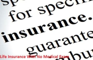 Life Insurance With No Medical Examination