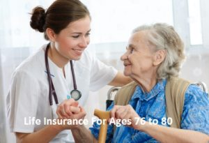 Life Insurance For Ages 76 to 82